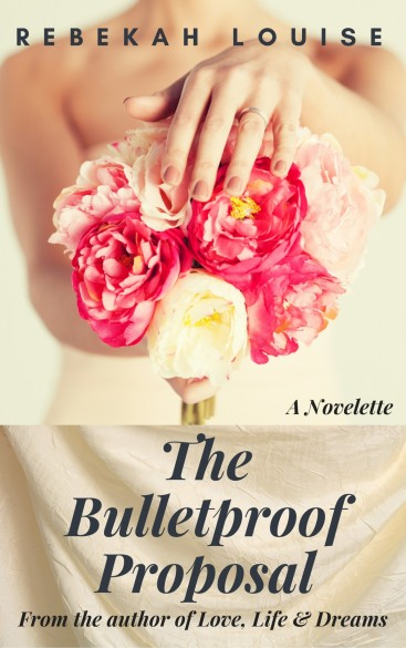 Bulletproof Proposal, The - Rebekah Louise.jpg