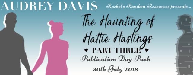 The Haunting of Hattie Hastings Part 3